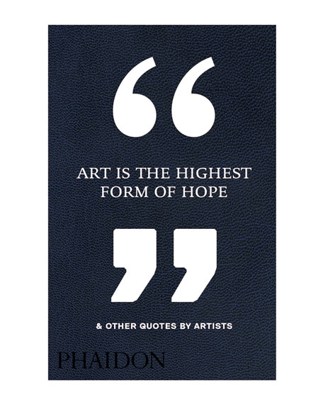 Art is the Highest Form of Hope