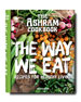 """The Ashram Cookbook: The Way We Eat"" Cookbook - Recipes For Healthy Living"