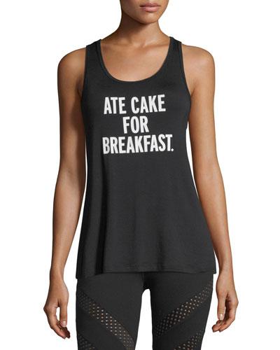 Ate Cake for Breakfast Tank