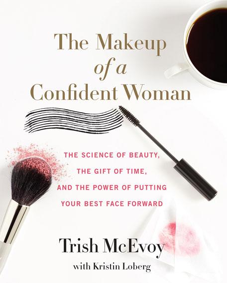 Trish McEvoy The Makeup of a Confident Woman