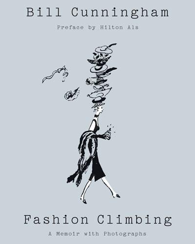 Fashion Climbing: A Memoir with Photographs Book by Bill Cunningham